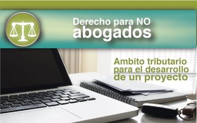 AMBITO TRIBUTARIO PARA EL DESARROLLO DE UN PROYECTO